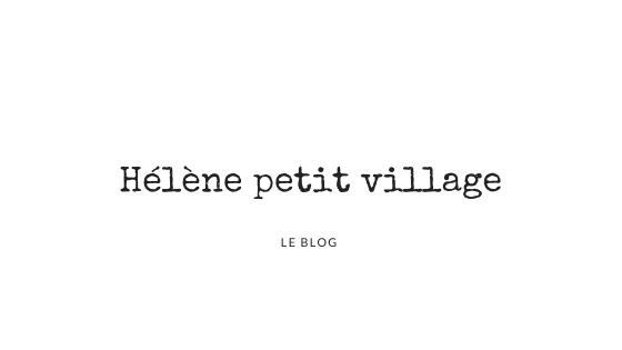Hélène Petit Village – Lifestyle blog